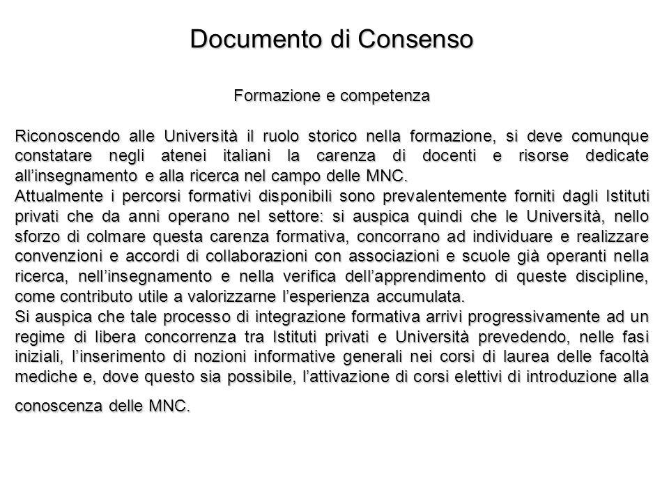 Documento di Consenso Formazione e competenza Riconoscendo alle Università il ruolo storico nella formazione, si deve comunque constatare negli atenei