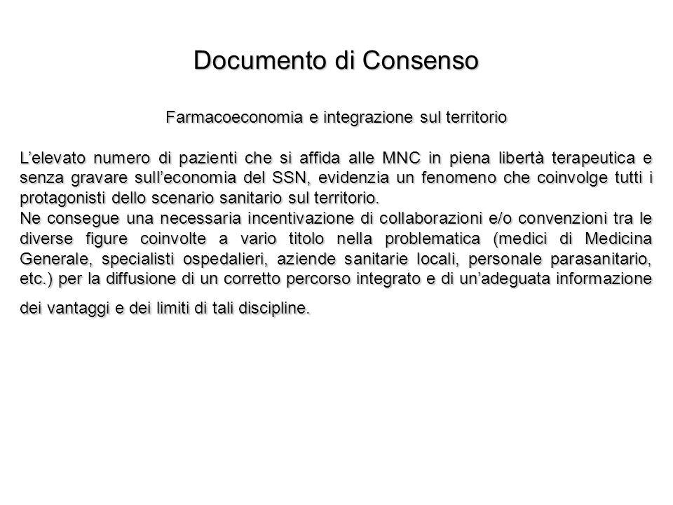 Documento di Consenso Farmacoeconomia e integrazione sul territorio Lelevato numero di pazienti che si affida alle MNC in piena libertà terapeutica e
