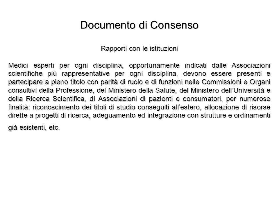 Documento di Consenso Rapporti con le istituzioni Medici esperti per ogni disciplina, opportunamente indicati dalle Associazioni scientifiche più rapp