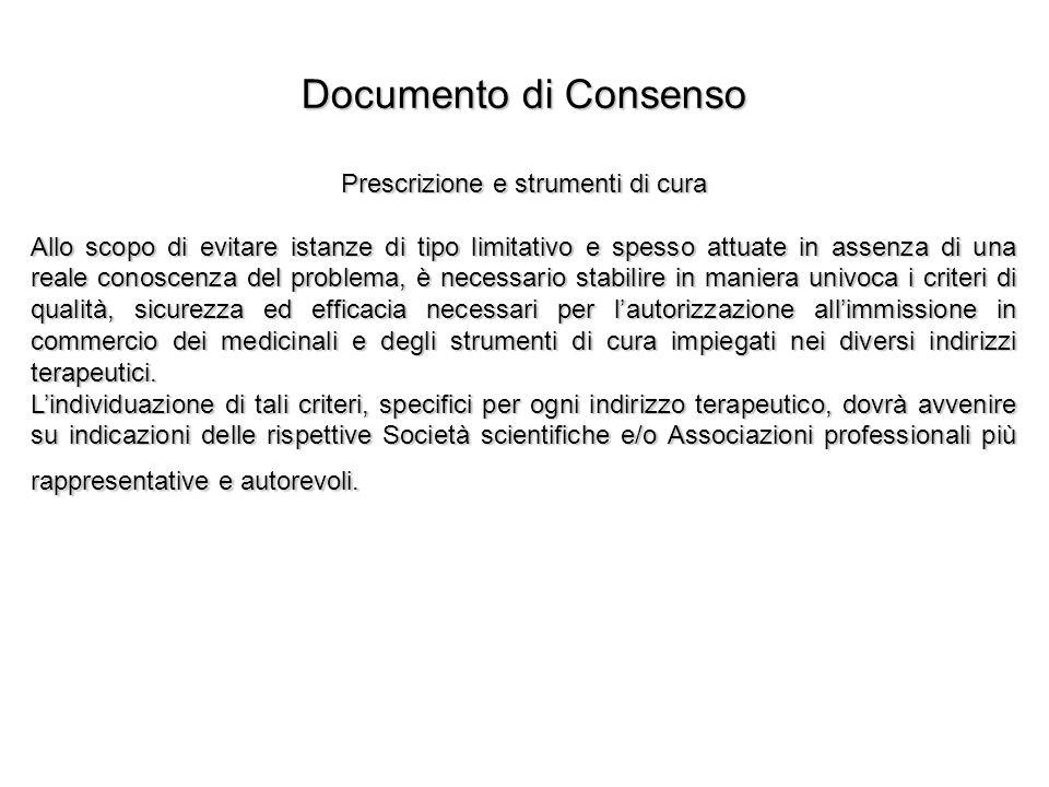 Documento di Consenso Prescrizione e strumenti di cura Allo scopo di evitare istanze di tipo limitativo e spesso attuate in assenza di una reale conos