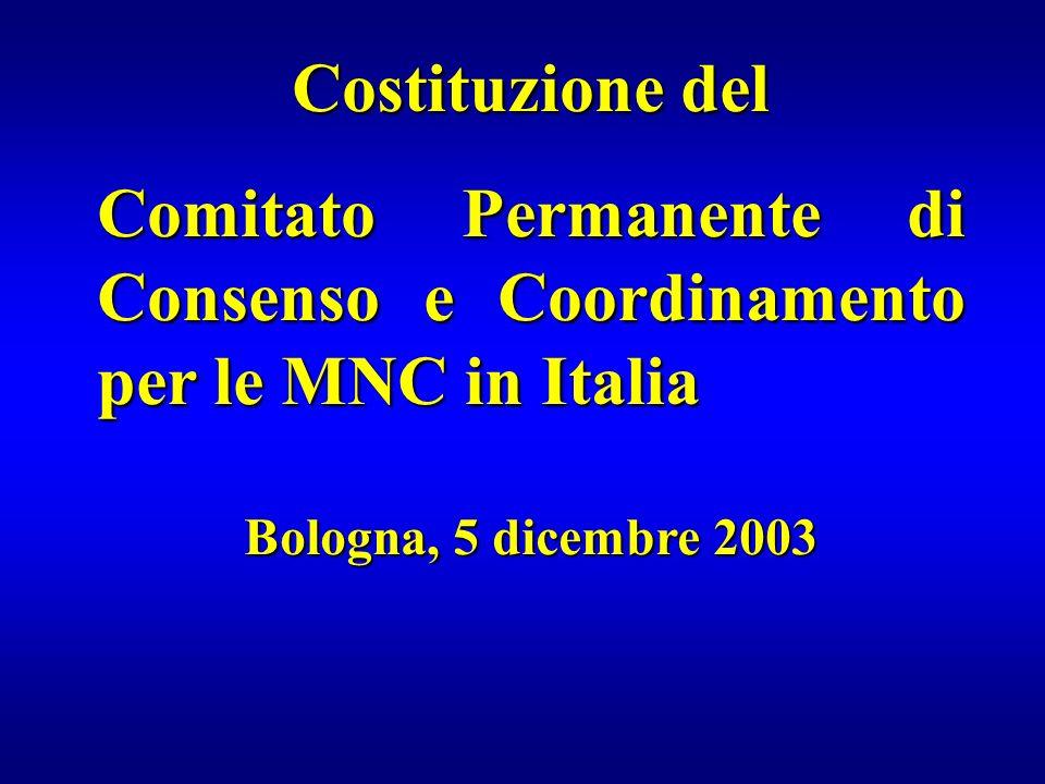 Costituzione del Comitato Permanente di Consenso e Coordinamento per le MNC in Italia Bologna, 5 dicembre 2003
