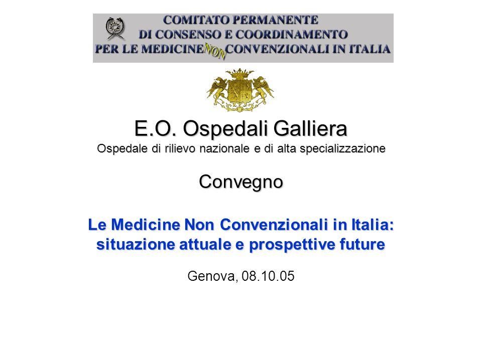 E.O. Ospedali Galliera Ospedale di rilievo nazionale e di alta specializzazione Convegno Le Medicine Non Convenzionali in Italia: situazione attuale e