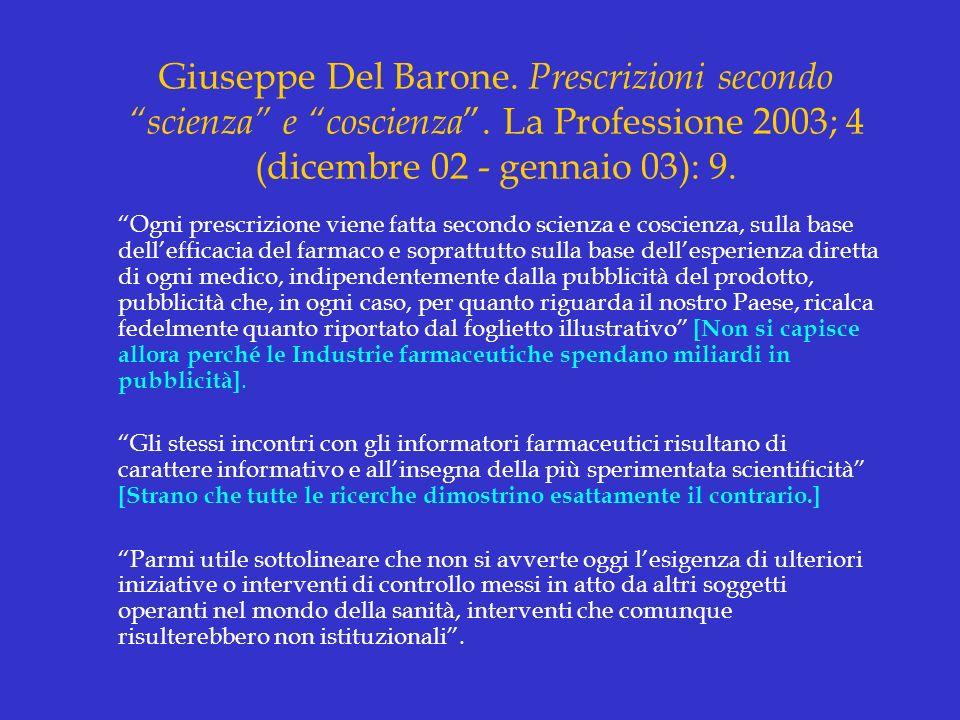 Giuseppe Del Barone. Prescrizioni secondo scienza e coscienza. La Professione 2003; 4 (dicembre 02 - gennaio 03): 9. Ogni prescrizione viene fatta sec