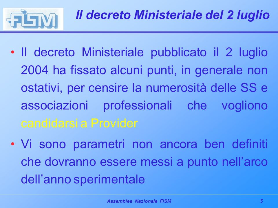 16Assemblea Nazionale FISM La certificazione – Le motivazioni PUNTI CRITICI 7.
