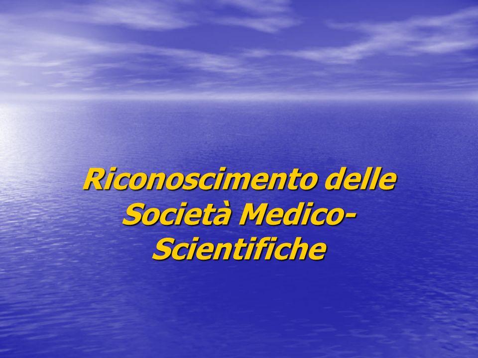 Riconoscimento delle Società Medico- Scientifiche