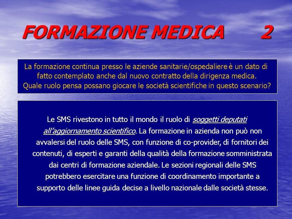 FORMAZIONE MEDICA 2 La formazione continua presso le aziende sanitarie/ospedaliere è un dato di fatto contemplato anche dal nuovo contratto della diri