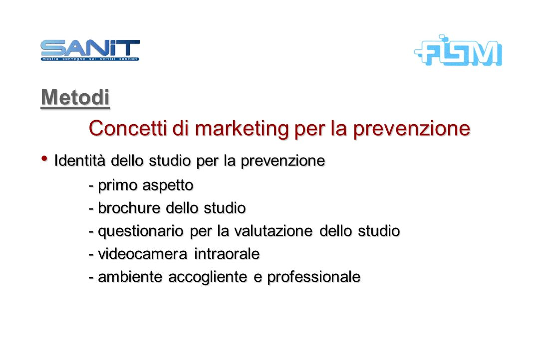 Metodi Concetti di marketing per la prevenzione Identità dello studio per la prevenzione Identità dello studio per la prevenzione - primo aspetto - br