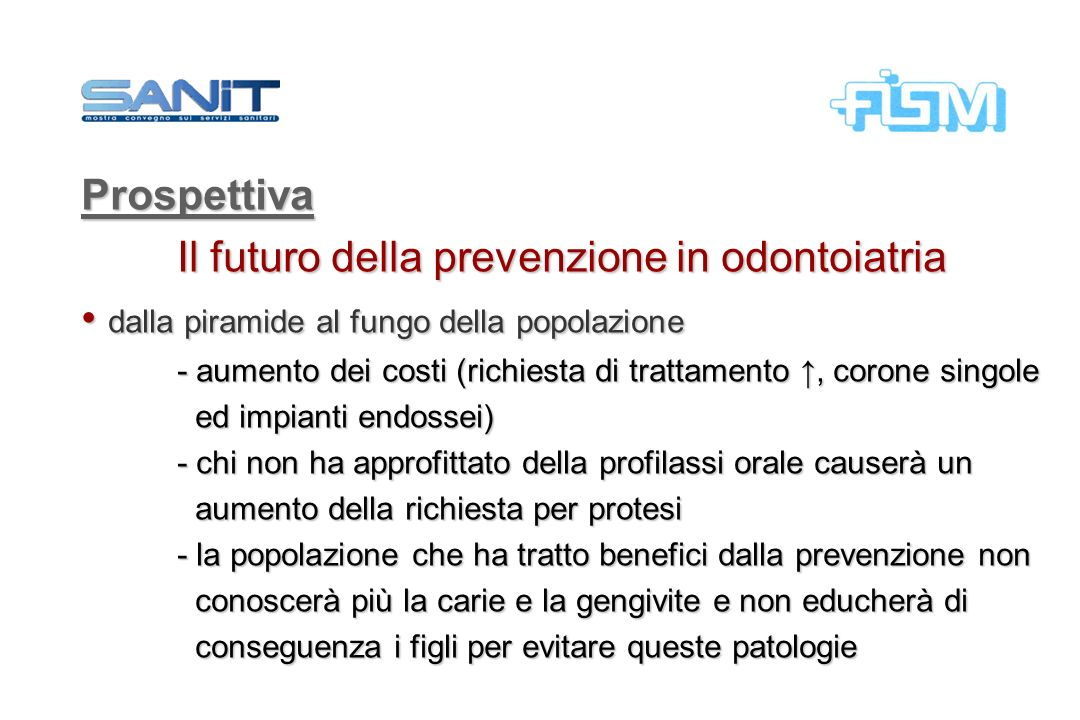 Prospettiva Il futuro della prevenzione in odontoiatria dalla piramide al fungo della popolazione dalla piramide al fungo della popolazione - aumento