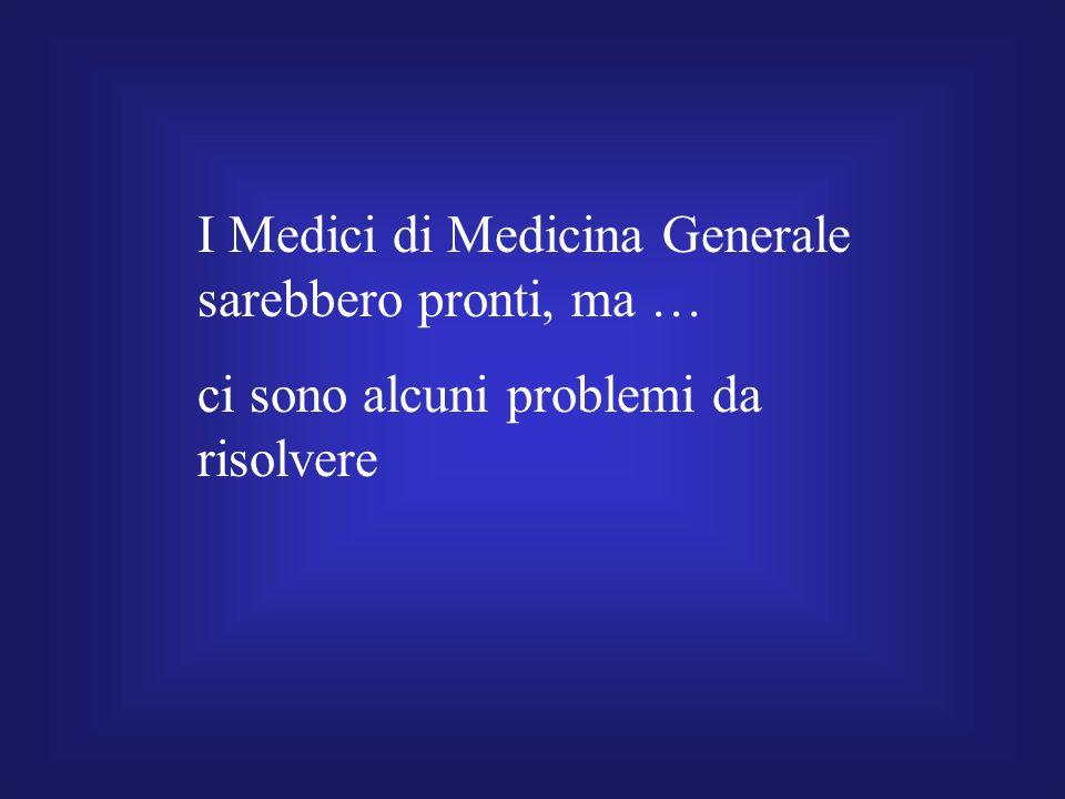 I Medici di Medicina Generale sarebbero pronti, ma … ci sono alcuni problemi da risolvere