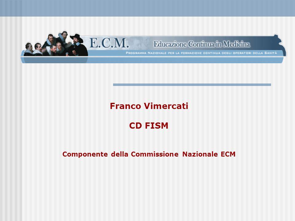 Franco Vimercati CD FISM Componente della Commissione Nazionale ECM
