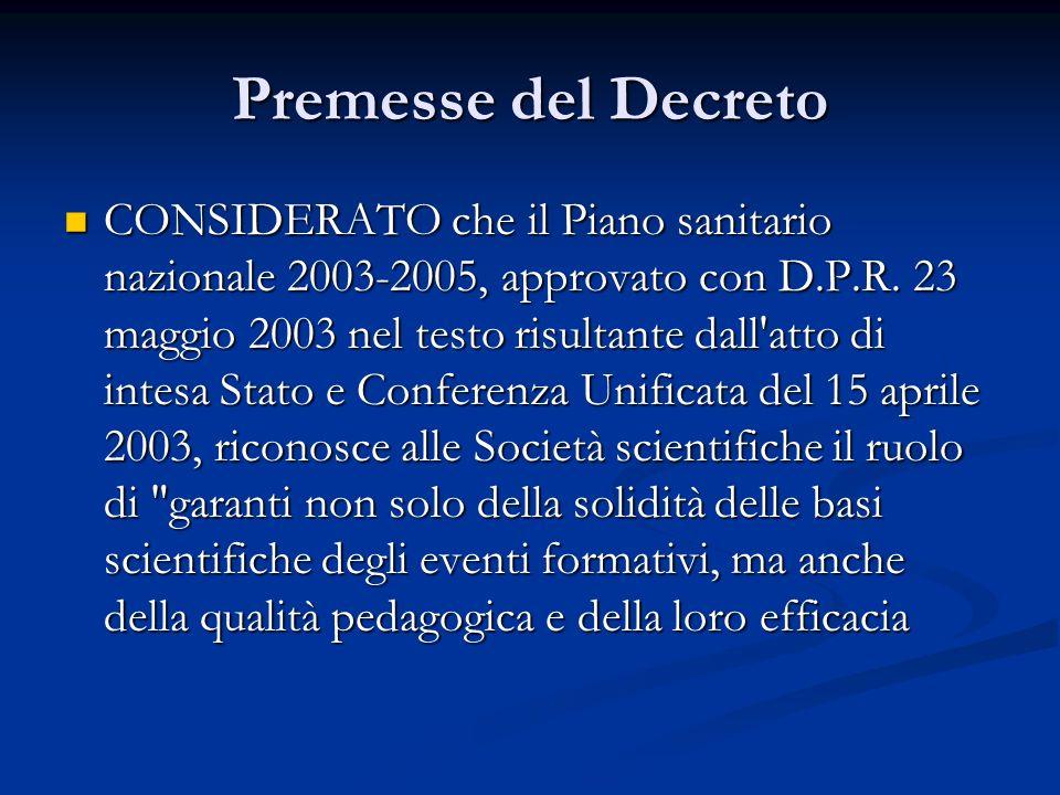 Premesse del Decreto CONSIDERATO che il Piano sanitario nazionale 2003-2005, approvato con D.P.R.