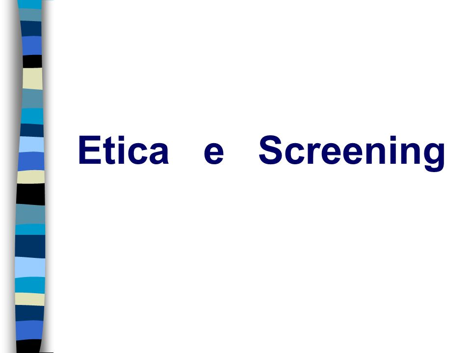 Etica e Screening