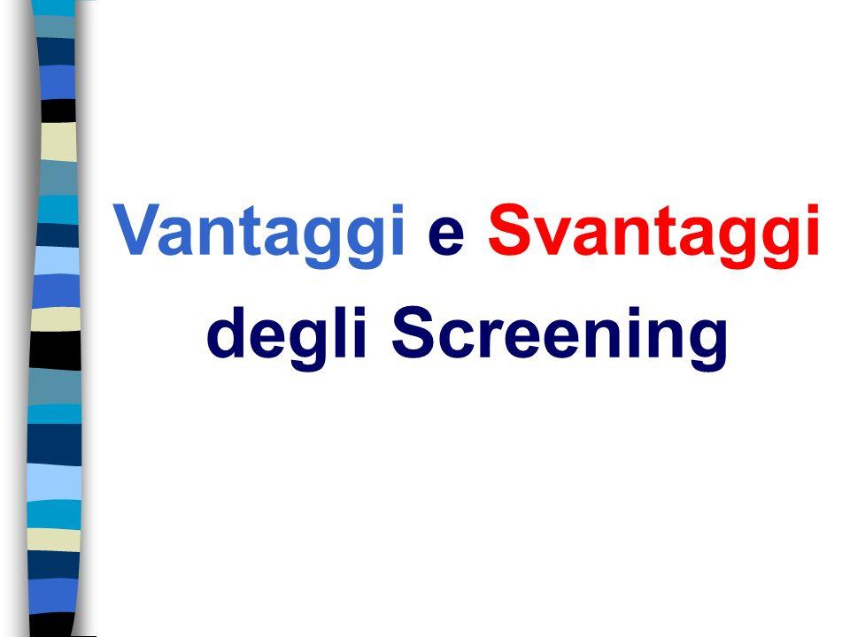 Vantaggi e Svantaggi degli Screening