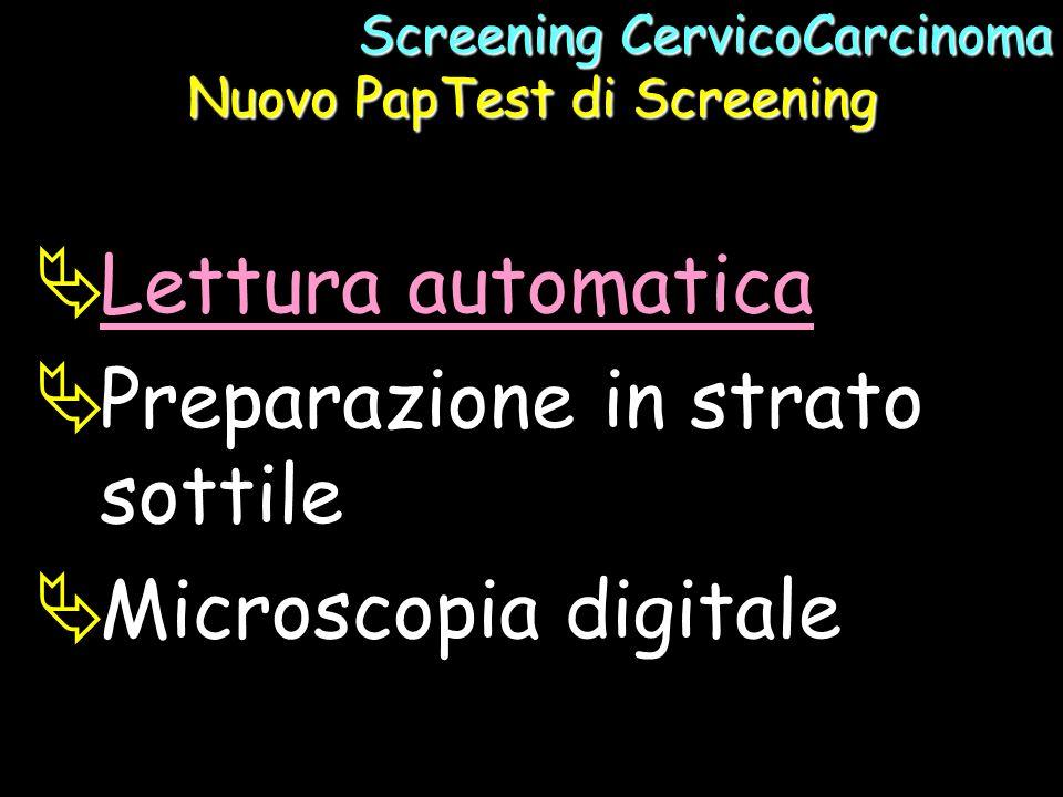 Lettura automatica Preparazione in strato sottile Microscopia digitale Screening CervicoCarcinoma Nuovo PapTest di Screening