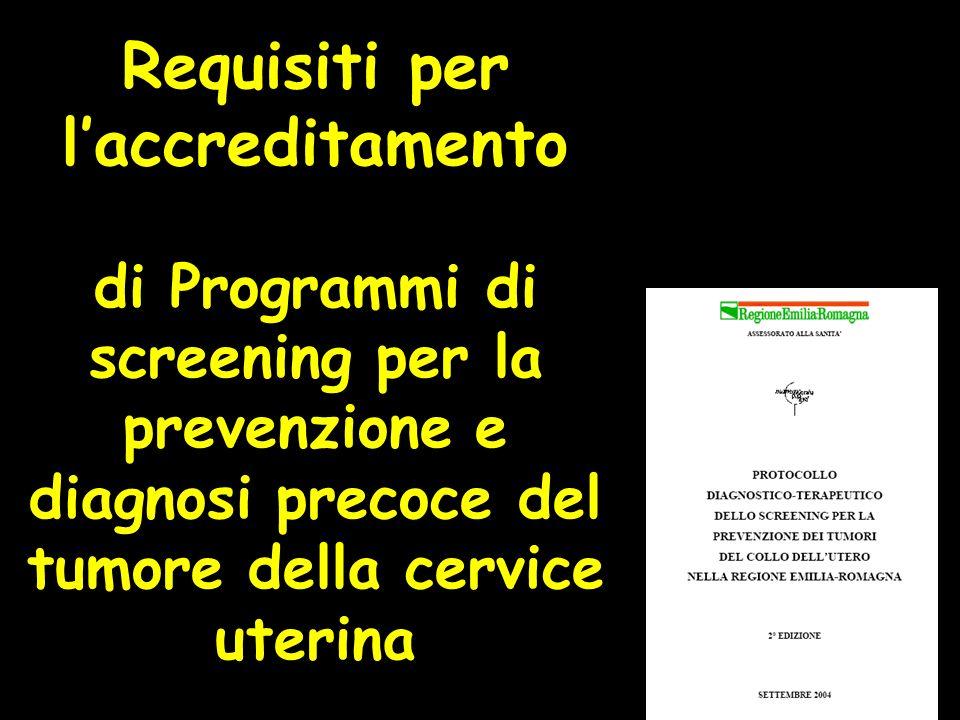 Requisiti per laccreditamento di Programmi di screening per la prevenzione e diagnosi precoce del tumore della cervice uterina