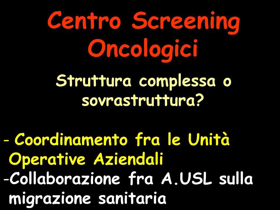 Centro Screening Oncologici Struttura complessa o sovrastruttura.