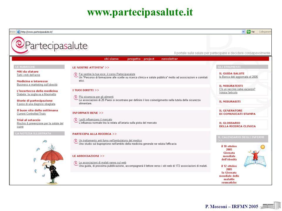 Paola Mosconi Istituto di Ricerche Farmacologiche Mario Negri Via Eritrea, 62 – 20157 Milano www.marionegri.it www.partecipasalute.it