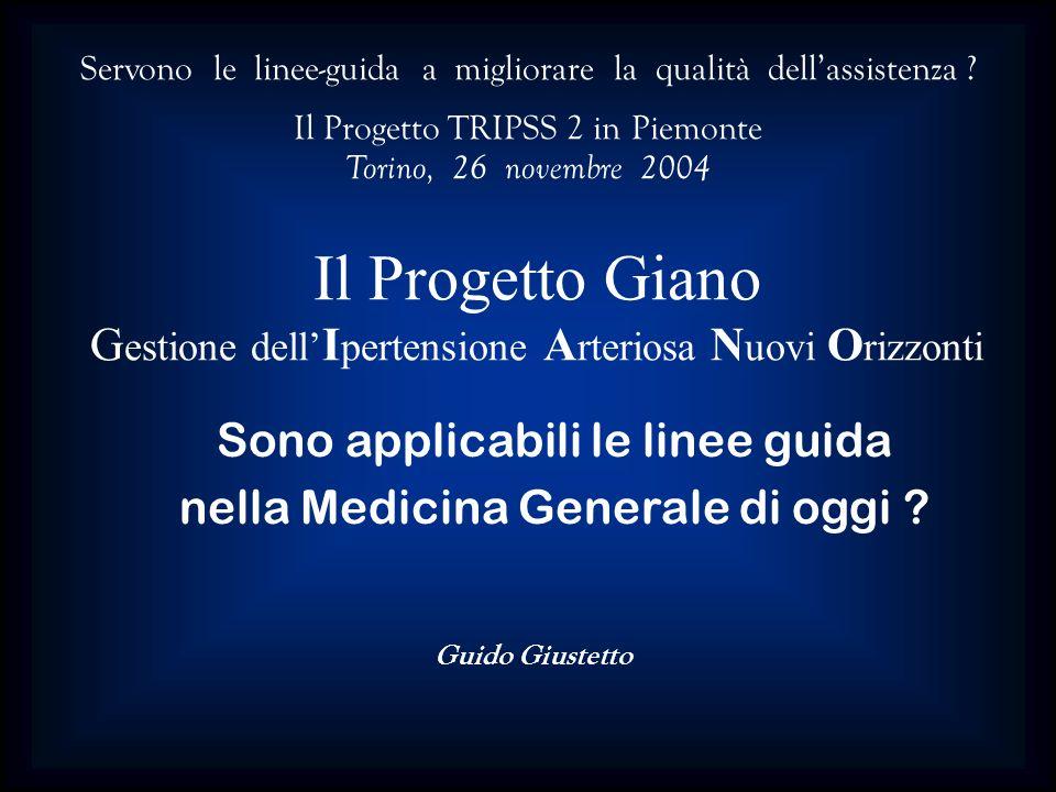 Servono le linee-guida a migliorare la qualità dellassistenza ? Il Progetto TRIPSS 2 in Piemonte Torino, 26 novembre 2004 Il Progetto Giano G estione