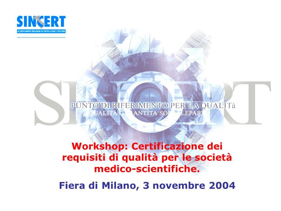 Workshop: Certificazione dei requisiti di qualità per le società medico-scientifiche.
