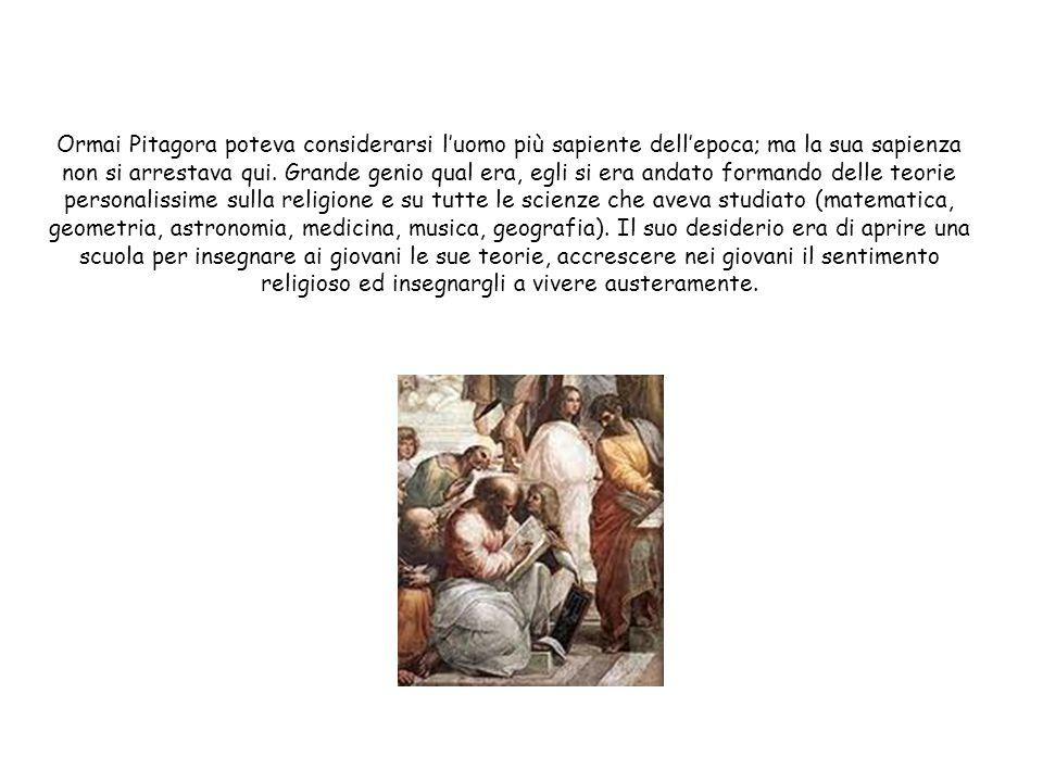Pitagora nacque nellisola di Samo il 580 a. C. Alletà di sedici anni era già famoso in tutta lisola per le sue qualità singolari. I suoi maestri non e