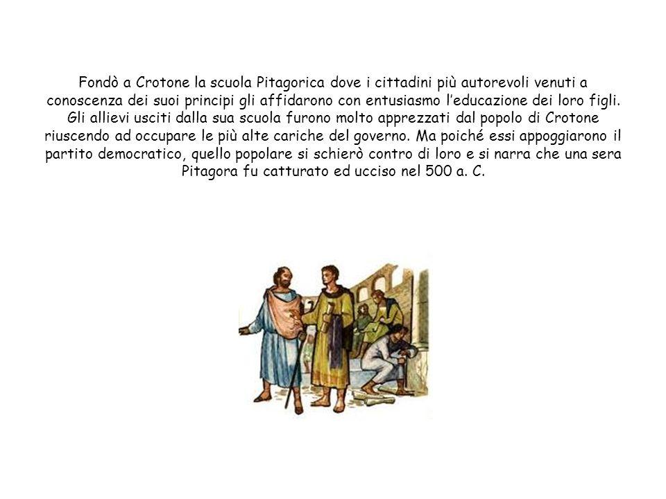 Ormai Pitagora poteva considerarsi luomo più sapiente dellepoca; ma la sua sapienza non si arrestava qui. Grande genio qual era, egli si era andato fo