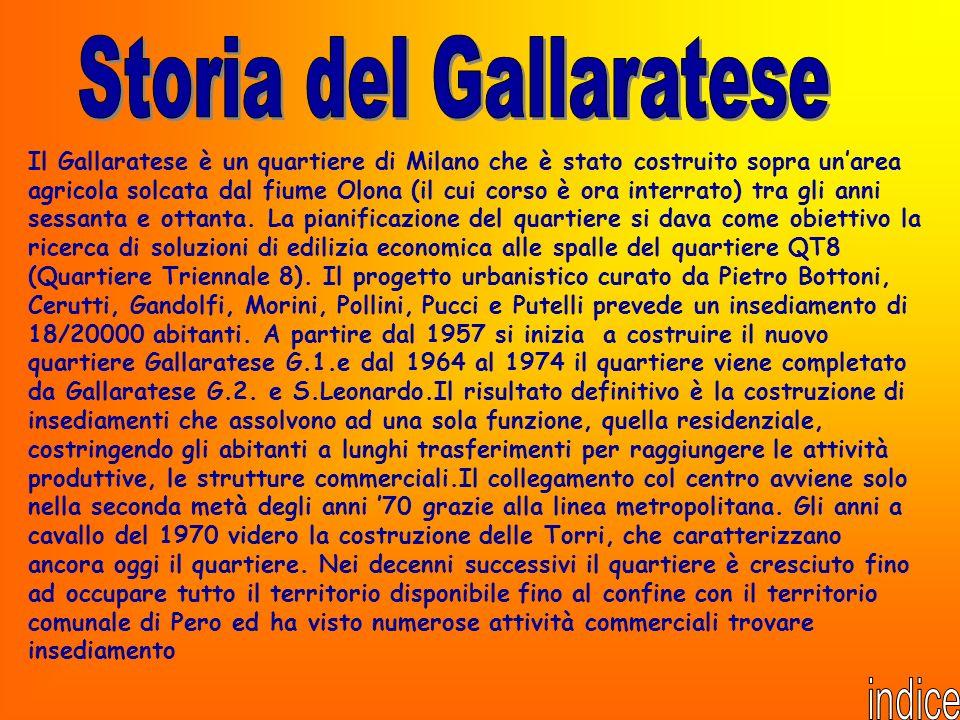 Il Gallaratese è un quartiere di Milano che è stato costruito sopra unarea agricola solcata dal fiume Olona (il cui corso è ora interrato) tra gli ann
