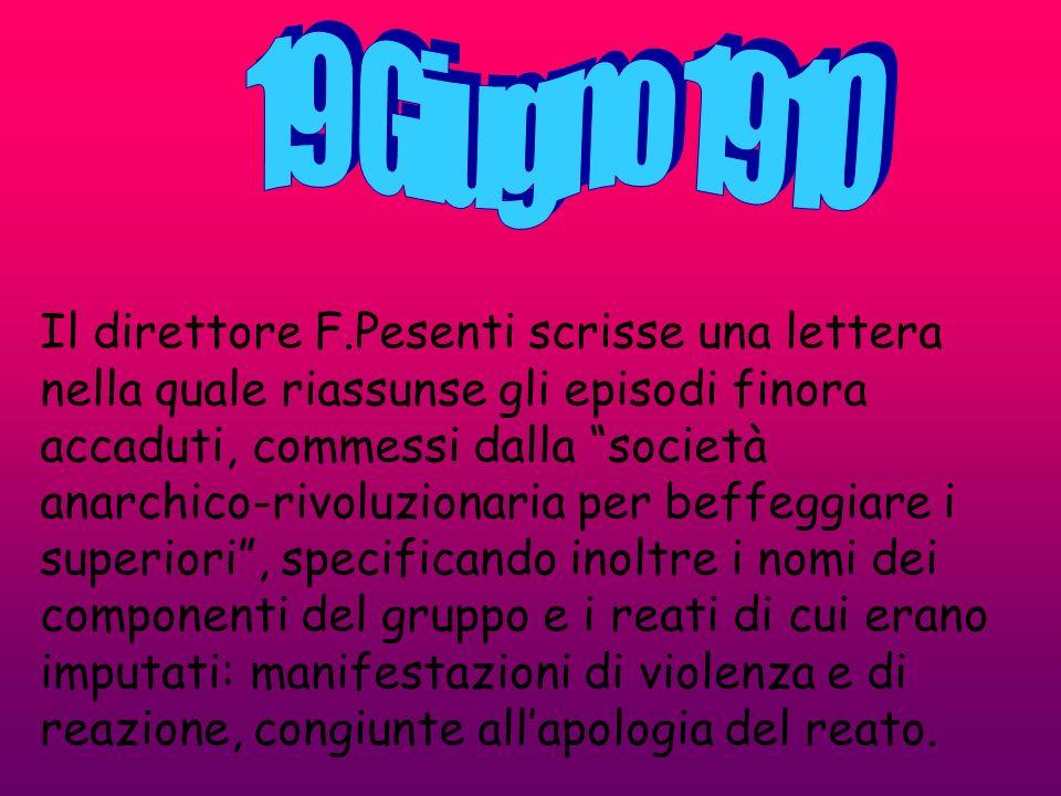 Il direttore F.Pesenti scrisse una lettera nella quale riassunse gli episodi finora accaduti, commessi dalla società anarchico-rivoluzionaria per beff