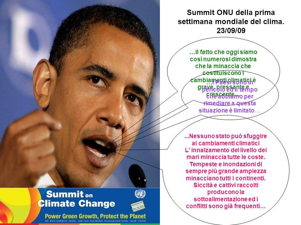 Summit ONU della prima settimana mondiale del clima. 23/09/09 …Il fatto che oggi siamo così numerosi dimostra che la minaccia che costituiscono i camb