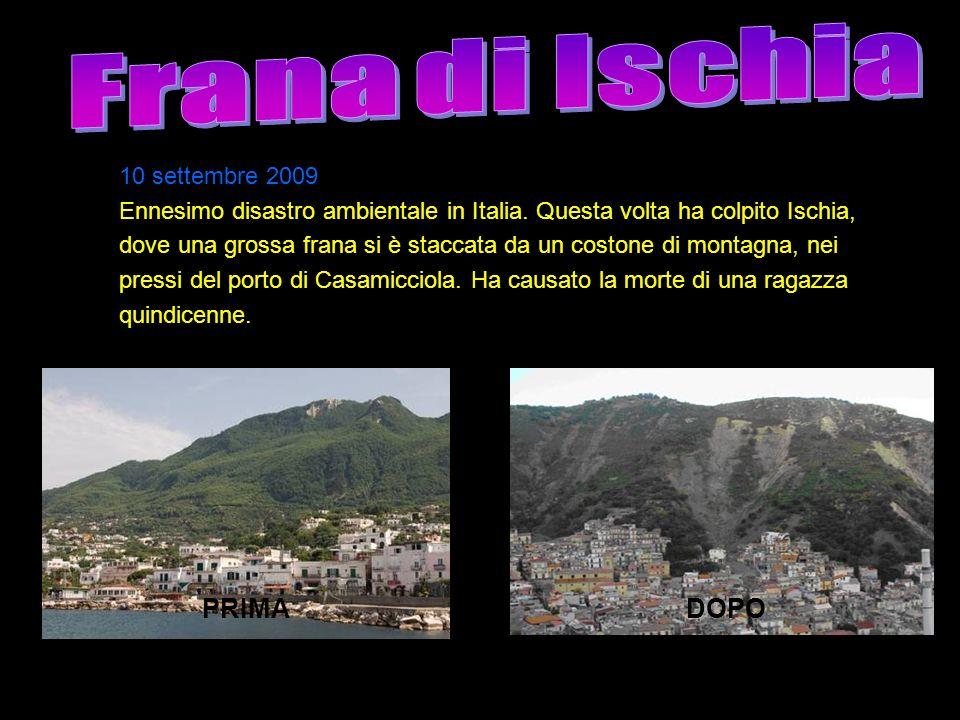 10 settembre 2009 Ennesimo disastro ambientale in Italia. Questa volta ha colpito Ischia, dove una grossa frana si è staccata da un costone di montagn