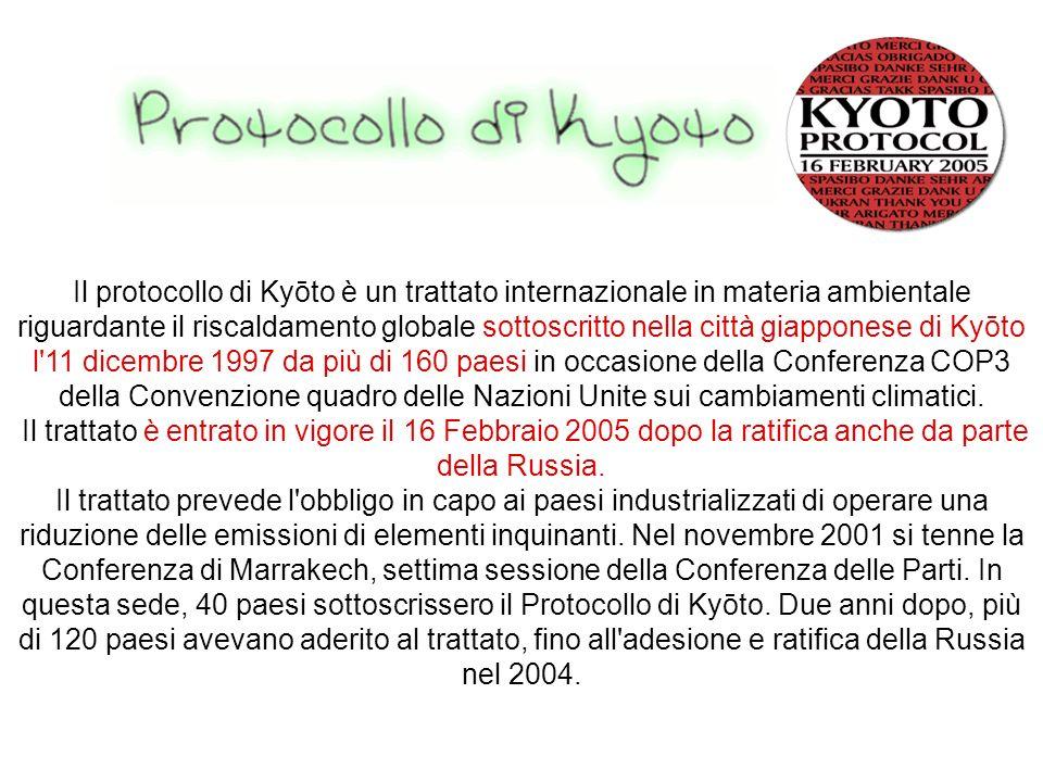 Il protocollo di Kyōto è un trattato internazionale in materia ambientale riguardante il riscaldamento globale sottoscritto nella città giapponese di