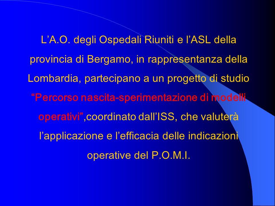 LA.O. degli Ospedali Riuniti e lASL della provincia di Bergamo, in rappresentanza della Lombardia, partecipano a un progetto di studio Percorso nascit
