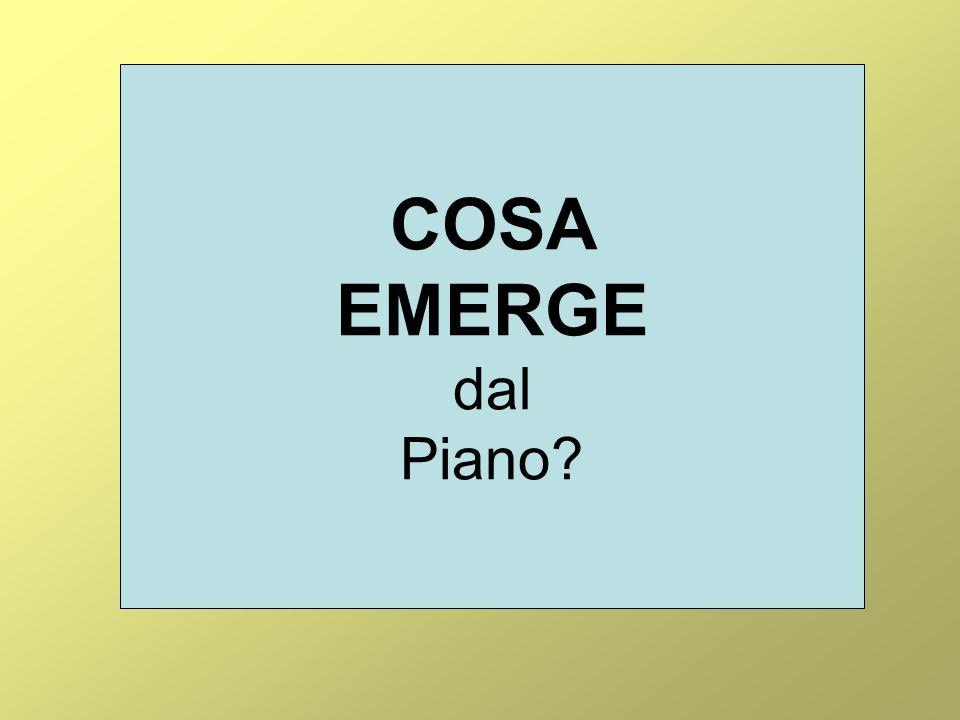 COSA EMERGE dal Piano?