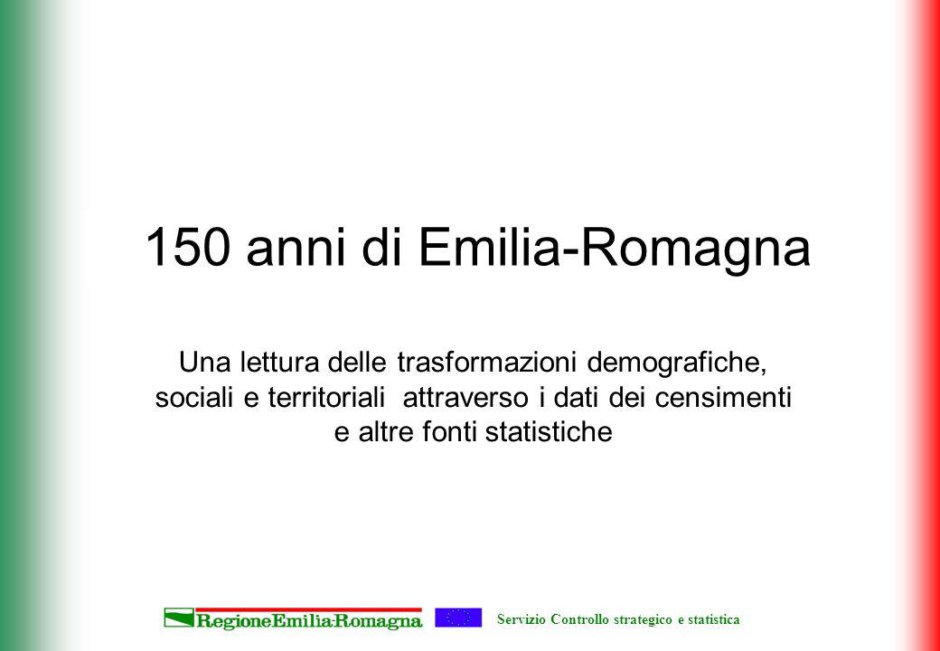 Servizio Controllo strategico e statistica 150 anni di Emilia-Romagna Una lettura delle trasformazioni demografiche, sociali e territoriali attraverso i dati dei censimenti e altre fonti statistiche