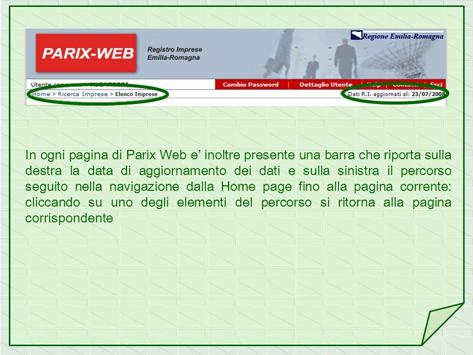 In ogni pagina di Parix Web e inoltre presente una barra che riporta sulla destra la data di aggiornamento dei dati e sulla sinistra il percorso segui