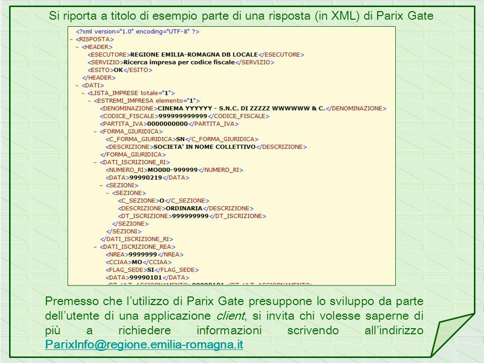 Si riporta a titolo di esempio parte di una risposta (in XML) di Parix Gate Premesso che lutilizzo di Parix Gate presuppone lo sviluppo da parte dellu