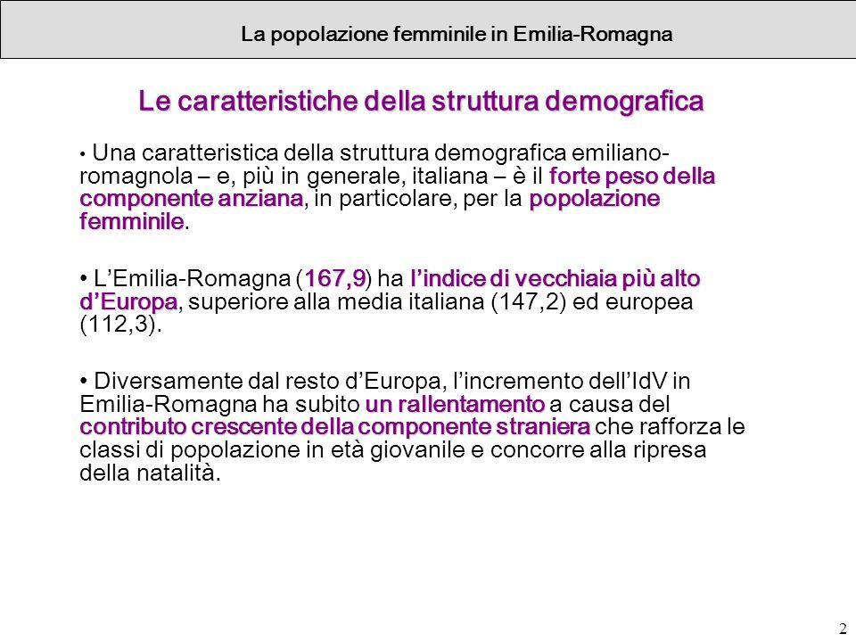 2 Le caratteristiche della struttura demografica forte peso della componente anzianapopolazione femminile Una caratteristica della struttura demografi
