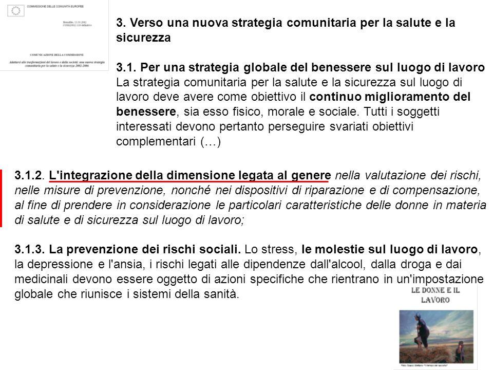 3. Verso una nuova strategia comunitaria per la salute e la sicurezza 3.1. Per una strategia globale del benessere sul luogo di lavoro La strategia co