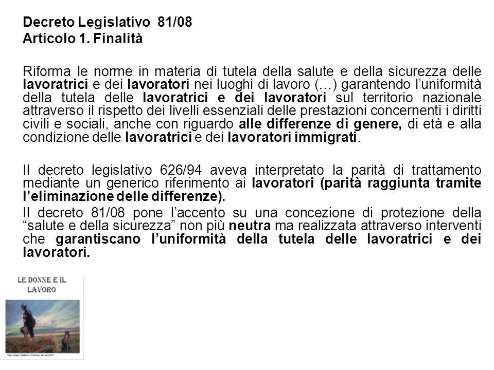 Decreto Legislativo 81/08 Articolo 1. Finalità Riforma le norme in materia di tutela della salute e della sicurezza delle lavoratrici e dei lavoratori