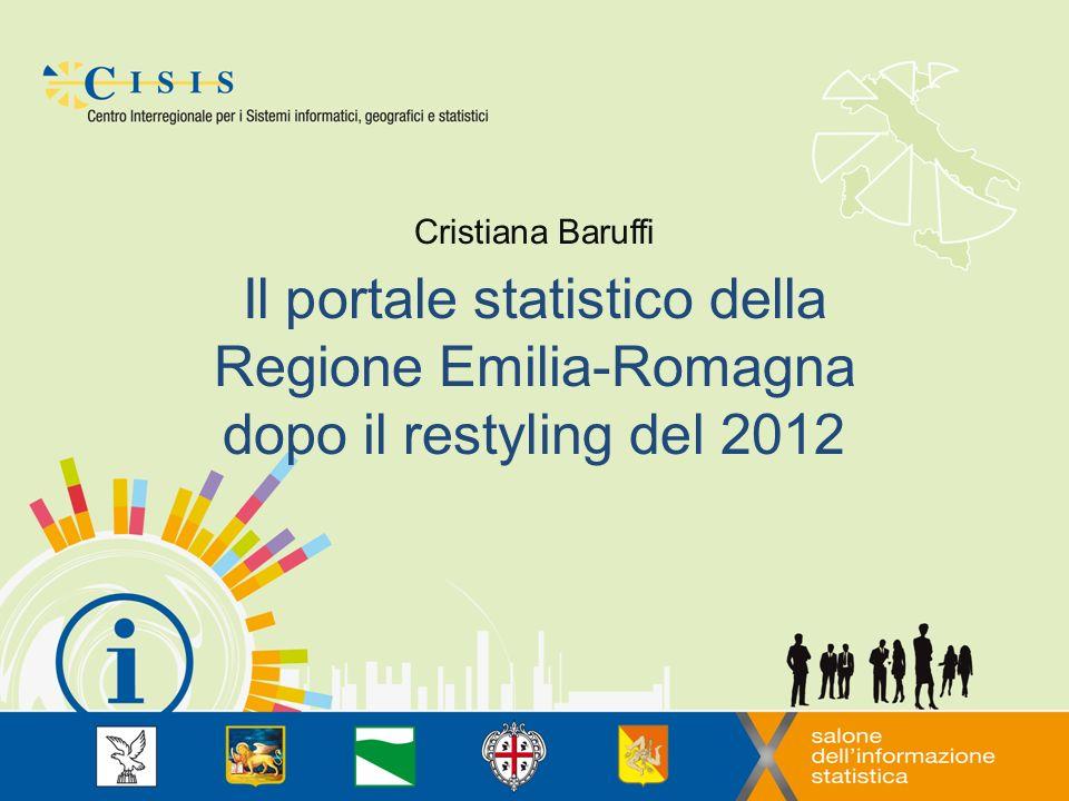 Il portale statistico della Regione Emilia-Romagna dopo il restyling del 2012 Cristiana Baruffi