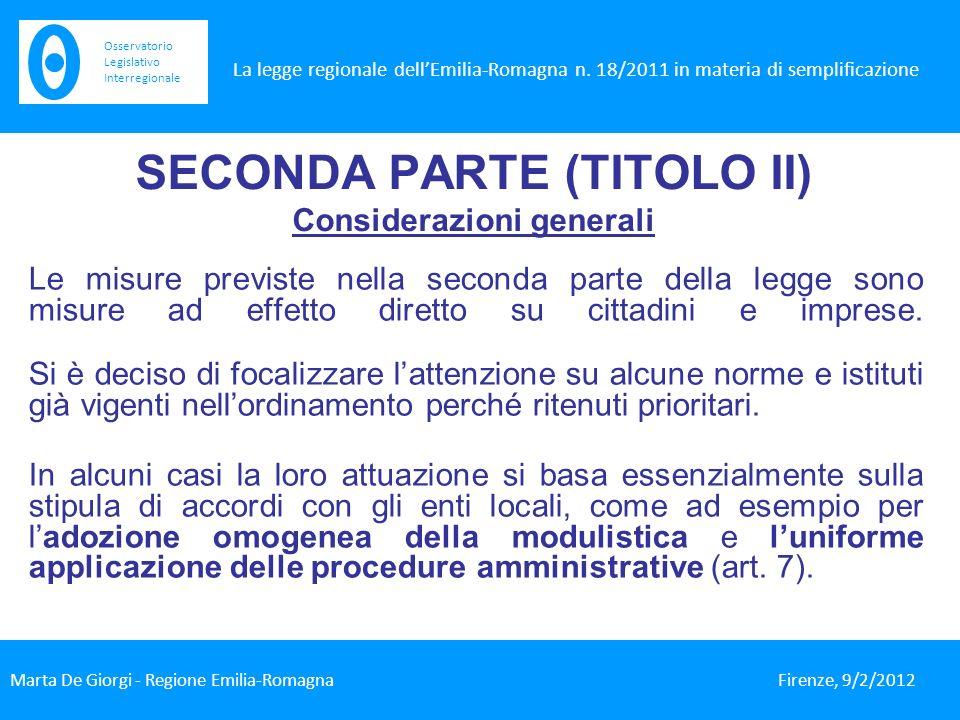 SECONDA PARTE (TITOLO II) Considerazioni generali Le misure previste nella seconda parte della legge sono misure ad effetto diretto su cittadini e imprese.