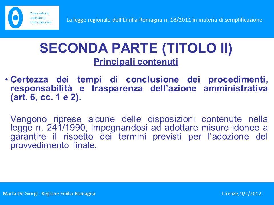 SECONDA PARTE (TITOLO II) Principali contenuti Certezza dei tempi di conclusione dei procedimenti, responsabilità e trasparenza dellazione amministrativa (art.
