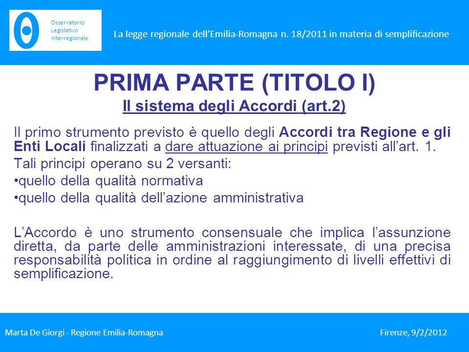 PRIMA PARTE (TITOLO I) Il sistema degli Accordi (art.2) Il primo strumento previsto è quello degli Accordi tra Regione e gli Enti Locali finalizzati a dare attuazione ai principi previsti allart.
