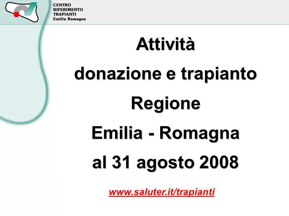 Attività donazione e trapianto Regione Emilia - Romagna al 31 agosto 2008 www.saluter.it/trapianti