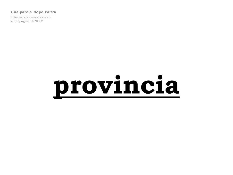 provincia Una parola dopo laltra Interviste e conversazioni sulle pagine di IBC