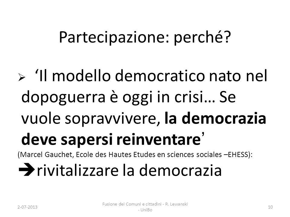 Partecipazione: perché? Il modello democratico nato nel dopoguerra è oggi in crisi… Se vuole sopravvivere, la democrazia deve sapersi reinventare (Mar