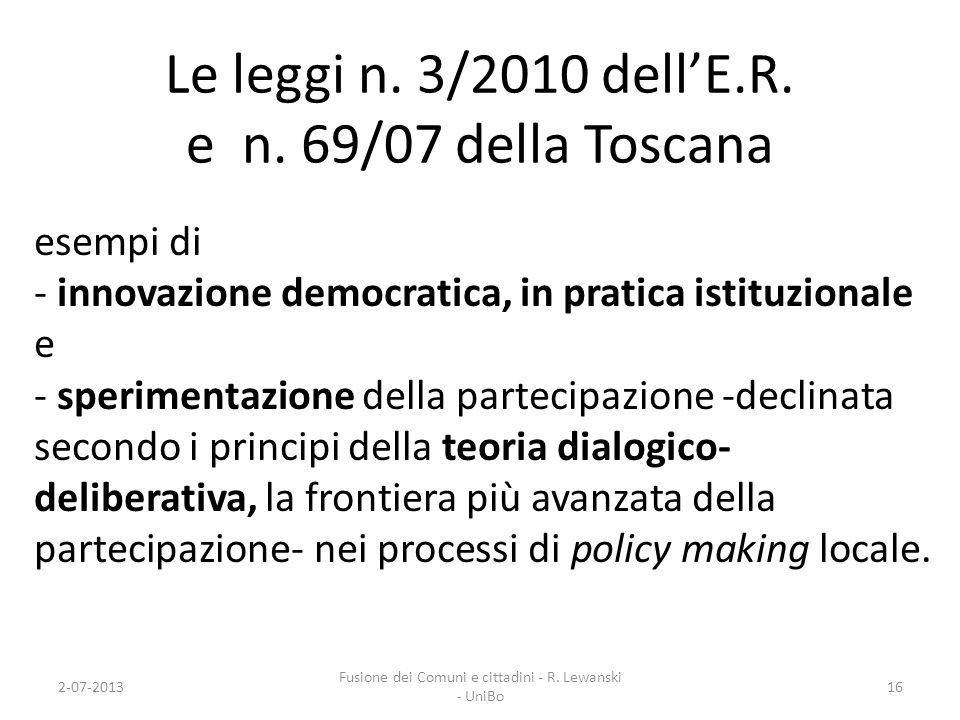Le leggi n. 3/2010 dellE.R. e n. 69/07 della Toscana esempi di - innovazione democratica, in pratica istituzionale e - sperimentazione della partecipa