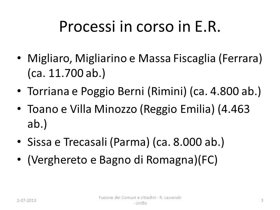 Processi in corso in E.R. Migliaro, Migliarino e Massa Fiscaglia (Ferrara) (ca. 11.700 ab.) Torriana e Poggio Berni (Rimini) (ca. 4.800 ab.) Toano e V