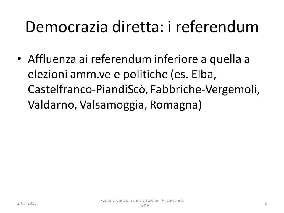 Democrazia diretta: i referendum Affluenza ai referendum inferiore a quella a elezioni amm.ve e politiche (es. Elba, Castelfranco-PiandiScò, Fabbriche