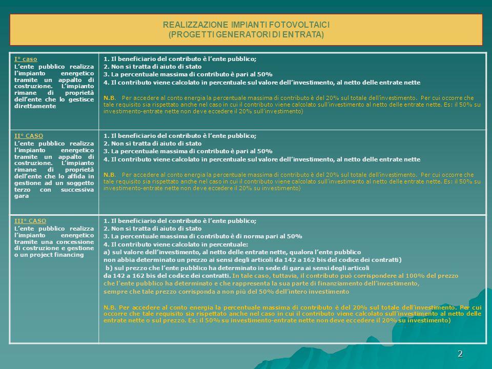 3 Possibili modalità per finanziare gli impianti e infrastrutture energetiche nelle Apea IV° CASO Lente pubblico realizza limpianto energetico tramite una ESCO.