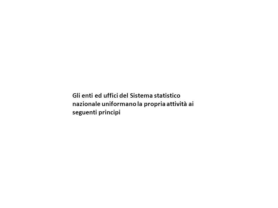 Gli enti ed uffici del Sistema statistico nazionale uniformano la propria attività ai seguenti principi